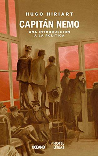 Capitán Nemo: Una introducción a la política (Hotel De Las Letras) (Spanish Edition)