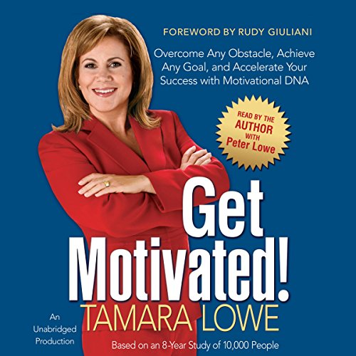 Get Motivated!: Overcome Any Obstacle, Achieve Any Goal and Accelerate Your Success with Motivational DNA Audiobook [Free Download by Trial] thumbnail