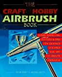 The Craft and Hobby Airbrush Book, Peter Owen, 1558213333