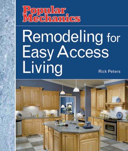 Remodeling for Easy Access Living (Popular Mechanics Money Smart Makeovers) PDF