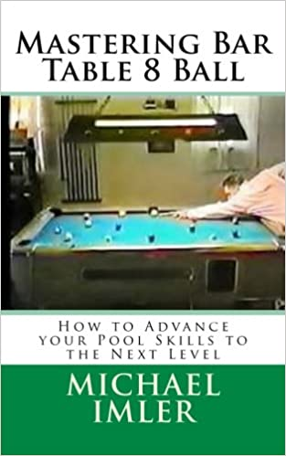 Mastering Bar Table 8 Ball: How to Advance your Pool Skills