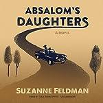Absalom's Daughters: A Novel | Suzanne Feldman
