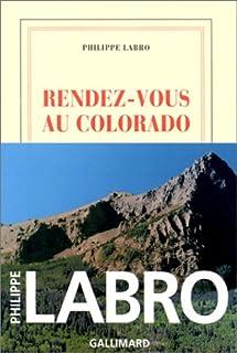 Rendez-vous au Colorado, Labro, Philippe