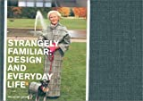 img - for Strangely Familiar: Design and Everyday Life book / textbook / text book