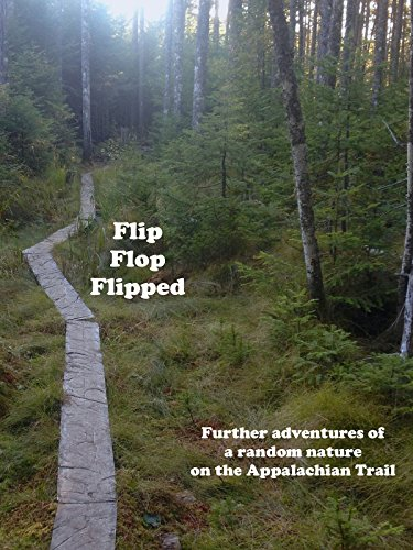 Flip Flop Flipped - Further Adventures of a Random Nature on the A.T. (Best Appalachian Trail Documentary)