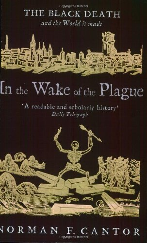 In The Wake Of The Plague: The Black Death And The World It Made (Central Asian Studies)