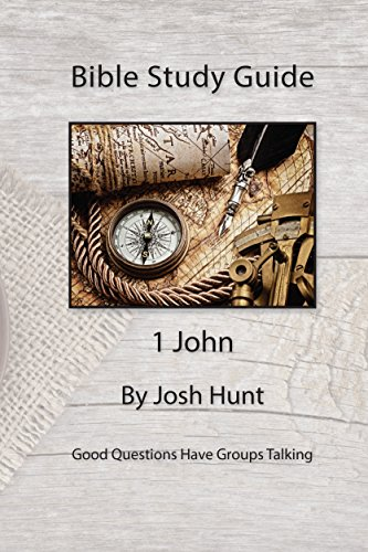 Bible Study Guide -- 1 John: Good Questions Have Small