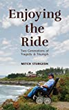 #4: Enjoying the Ride: Two Generations of Tragedy and Triumph