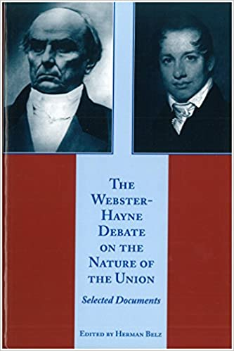 The Webster-Hayne Debate on the Nature of the Union Textbook Solutions