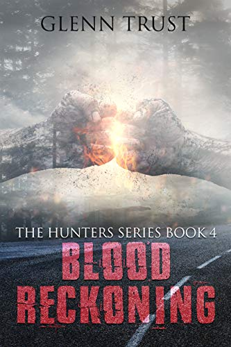 Book: Blood Reckoning - The Pickham County War (The Hunters Book 4) by Glenn Trust