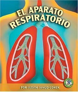 El Aparato Respiratorio (Libros Sobre El Cuerpo Humano Para Madrugadores) (Spanish Edition)