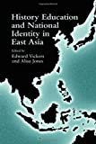 History Education and National Identity in East Asia, Alisa Jones, 0415948088