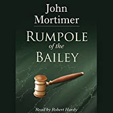 Rumpole of the Bailey Audiobook by John Mortimer Narrated by Robert Hardy