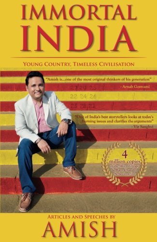Immortal India: Young Country; Timeless Civilisation; Non-Fiction; Amish explores ideas that make India Immortal