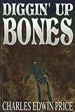 Diggin' up Bones, Charles Edwin Price, 1570720487