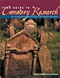 Your Guide to Cemetery Research, Sharon DeBartolo Carmack, 1558705899