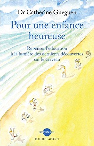 Amazon Com Pour Une Enfance Heureuse Reponses French Edition