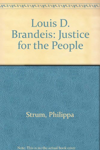Louis D. Brandeis: Justice for the People