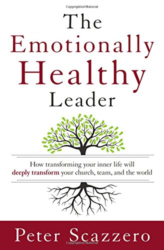 the-emotionally-healthy-leader-how-transforming-your-inner-life-will-deeply-transform-your-church-te