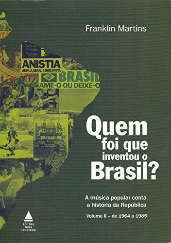Quem Foi que Inventou o Brasil? - Volume 2