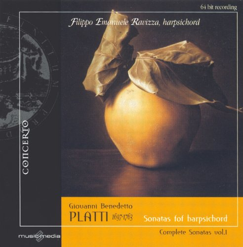 Complete Harpsichord Sonatas - Platti, G.: Harpsichord Sonatas (Complete), Vol. 1 - Nos. 1-5