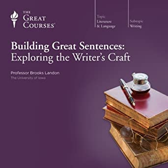 Amazon Com Building Great Sentences Exploring The Writer