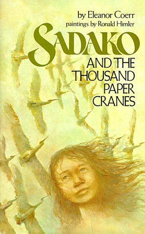 Sadako and the Thousand Paper Cranes: Eleanor Coerr, Ronald Himler ...