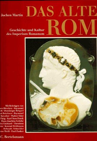 Das Alte Rom - Geschichte und Kultur des Imperium Romanum