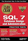 MCSE SQL 7 Database Design and Administration Practice Tests Exam Cram, Geoffrey Alexander, 1576104966