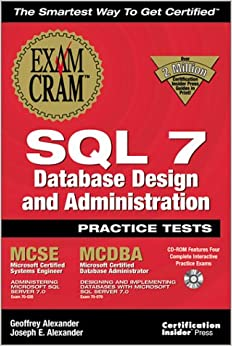Book Sql 7 Database Design and Administration Practice Test (Exam Cram (Coriolis Books))