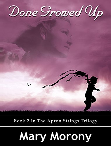 Done Growed Up (Apron Strings Trilogy Book 2)