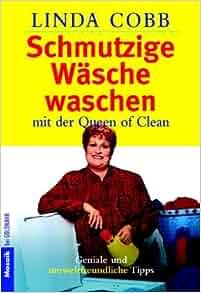 schmutzige w sche waschen linda cobb 9783442164547 books. Black Bedroom Furniture Sets. Home Design Ideas