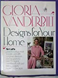 Gloria Vanderbilt Designs for Your Home, Phyllis H. Roderick, 0671226371