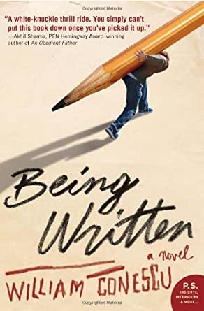 Being Written A Novel Kindle Edition By William Conescu border=