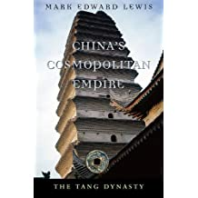 China's Cosmopolitan Empire (History of Imperial China Book 3)