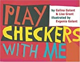 Play Checkers with Me, Galina Golant and Lisa Grant, 1932133011