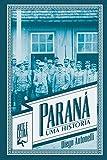 Paraná. Uma História