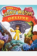 Down at the Dino Wash Deluxe Hardcover