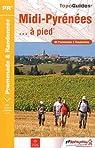 Midi-Pyrénées... à pied par Fédération française de la randonnée pédestre