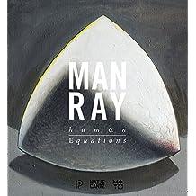 Man Ray: Human Equations
