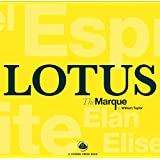 Lotus the Marque: The Complete History of Lotus Cars