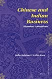 Chinese and Indian Business : Historical Antecedents, Medha Kudaisya, Ng Chin-keong, 9004172793