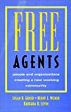 img - for Free Agents: People and Organizations Creating a New Working Community (Jossey-Bass Business & Management Series) book / textbook / text book