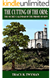 The Cutting of the Orm: The Secret Calendar of the Priory of Sion