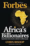 As Forbes magazine heads towards its centenary in 2017, this is a timely look at how the work of entrepreneurs can influence lives in Africa and create the jobs that empty state coffers can no longer afford. Written by the founder of Forbes Africa, t...
