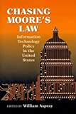 img - for Chasing Moore's Law: Information Technology Policy in the United States book / textbook / text book