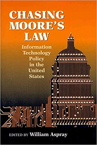 Chasing Moore's Law: Information Technology Policy in the United States