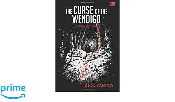 The Monstrumologist#2: Kutukan Wendigo (The Curse of the Wendigo) (Indonesian Edition): Rick Yancey: 9786020377797: Amazon.com: Books