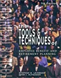 Tools and Techniques of Employee Benefits, Leimberg, Stephan R. and McFadden, John J., 0872182908