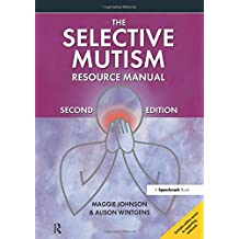 The Selective Mutism Resource Manual: 2nd Edition